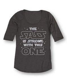 Love this Heather Charcoal 'The Sass Is Strong' Three-Quarter Sleeve Tee by Sharp Wit on #zulily! #zulilyfinds