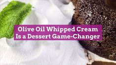 Olive Oil Whipped Cream Is a Dessert Game-Changer | Better Homes & Gardens Desserts To Make, Delicious Desserts, Dessert Recipes, Yummy Food, Making Whipped Cream, Coconut Whipped Cream, Lemon Olive Oil Cake, Dessert Games, Cooking Recipes