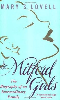 Fascinating insight into the lives of the Mitford sisters.