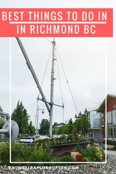 Best things to do in Richmond British Columbia (BC) Canada, Travel Guide for Richmond B.C., Weekend Guide for Richmond B.C.