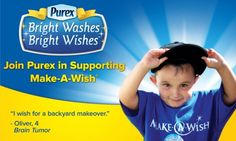 Click to see more information on this program. Bright Washes, Bright Wishes--purchase Purex this month and support Make A Wish.