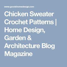56d0c81227082d Chicken Sweater Crochet Patterns