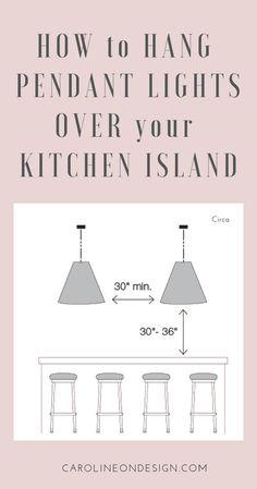 How to Hang Pendant Lighting over Kitchen Island | Caroline on Design