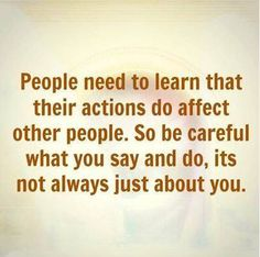 Remember: Other People have Feelings too ...