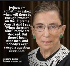 Cogito Ergo Sum, The Words, Justice Ruth Bader Ginsburg, Important Quotes, Intersectional Feminism, Badass Women, Thats The Way, Patriarchy, Found Out