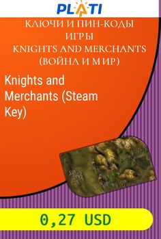 Knights and Merchants (Steam Key) Ключи и пин-коды Игры Knights and Merchants (Война и мир)
