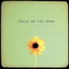 Focus on good #quote