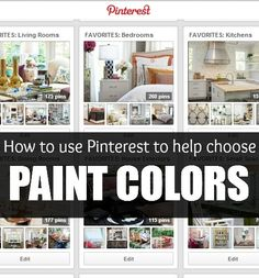 How to use Pinterest to help you choose the perfect paint color! Awesome tips!