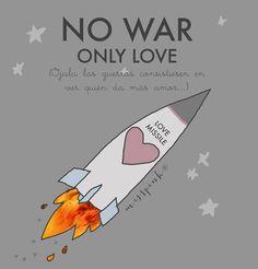 NO WAR. Only love By misspink www.misspink-misspink.blogspot.com