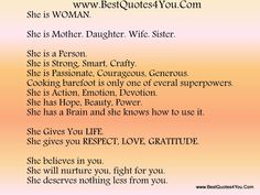 mother quotes from daughter | She is WOMAN. She is Mother. Daughter. Wife. Sister. She is a Person ...
