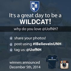 Share your love for #UNH on Instagram and win cool UNH gear! Follow @UofNH and use hashtag: #IBelieveInUNH. Good Luck!