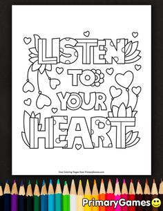 Listen To Your Heart Coloring Page Valentine Coloring Pages, Heart Coloring Pages, Quote Coloring Pages, Free Printable Coloring Pages, Colouring Pages, Adult Coloring Pages, Coloring Sheets, Coloring Books, Valentines Day Drawing