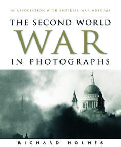 New edition of The Second World War in Photographs by Richard Holmes is out now.