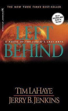 Left Behind : A Novel of the Earth's Last Days 1 by Jerry B Jenkins & Tim LaHaye