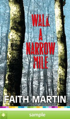 'Walk a Narrow Mile' by Faith Martin - Download a free ebook sample and give it a try! Don't forget to share it, too.