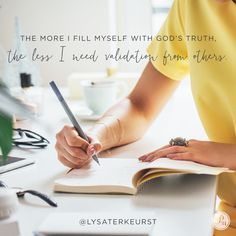 The more I've filled myself up with the truth that God loves me and notices all I do, the less I find myself needing others to validate that. | Lysa TerKeurst