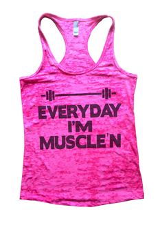 Everyday I'm Muscle'n Burnout Tank Top By Funny Threadz - 636