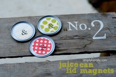 juice can lid magnets | simplykierste.com