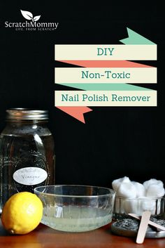 DIY Non-Toxic Nail Polish Remover - Several options to fit your style