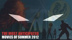 The 20 Most Anticipated Movies of Summer 2012