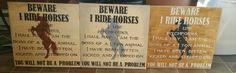 Beware I ride horses Horse sign Wooden signs