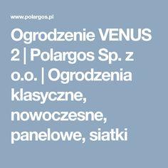 Ogrodzenie VENUS 2   Polargos Sp. z o.o.   Ogrodzenia klasyczne, nowoczesne, panelowe, siatki Argos, Spin, Venus, Flora, Plants, Argo, Venus Symbol