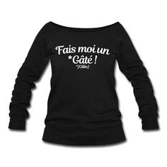 Pull Femme col bateau de Bella - Fais moi un Gâté ( Câlin ) Fais moi un Gâté ou fais moi un câlin. Serre moi dans tes bras. Le gâté, c'est le câlin du sud ! C'est ça l' Sudiste.  #pull #pullfemme #bella #colbateau  #fashion #shopping #typographie #deco #decoration #mode #idéedeco #cadeaunoel #noel #cadeauoriginal #fashion #calin #gate #faismoi #amour