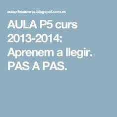 AULA P5 curs 2013-2014: Aprenem a llegir. PAS A PAS. Boarding Pass, School, Reading, Blue Prints