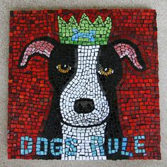 Dogs Rule Mosaic By Jill Beninato SitStaySmile.com