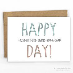 """Friendship / Just Because Card I got you a card! No reason...except that your great! - Blank Inside - A2 size (4.25"""" x 5.5"""") - 100% Recycled Heavy Card Stock with 100% Recycled Kraft Envelope - Packag"""