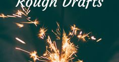 A brief guide to the ups and downs of writing the rough draft of a novel, from a Tea Party Chronicles gathering.