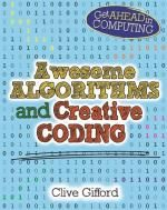 Get Ahead in Computing: Awesome Algorithms & Creative Coding by Clive Gifford Coding Languages, Programming Languages, Computational Thinking, Computer Coding, Information Technology, Digital Technology, Decision Making, Paperback Books, Free Books