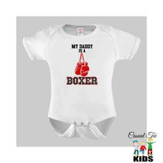 My Daddy is a Boxer Bodysuit  / Toddler Tshirt / Kids T Shirt, Boxing Baby, Baby Boy Clothes, Baby Girl Clothes, Gender Neutral by CasualTeeKids on Etsy https://www.etsy.com/listing/202249996/my-daddy-is-a-boxer-bodysuit-toddler