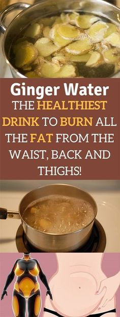 Ginger Water: The Healthiest Drink To Burn All The Fat From The Waist, Back And Thighs. #Ginger water #ginger #weight loss