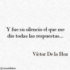 Lamentable su silencio no me dice nada y a la vez me confirma y dice todo lo q ya sé...