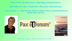 Seelenreise auf dem Weg zum 1. Deutsch-Griechischen Lesefestival KRETA 2013  https://www.facebook.com/notes/pax-et-bonum-verlag/pax-et-bonum-verlag-präsentiert-das-buch-der-autorin-renate-stremme-auf-dem-1deu/431290673658359