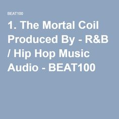 1. The Mortal Coil Produced By - R&B / Hip Hop Music Audio - BEAT100