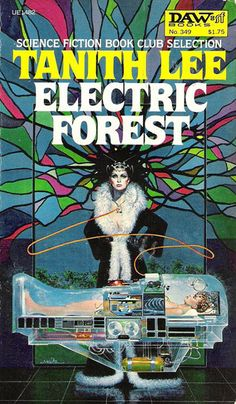 Electric Forest, by Tanith Lee, 1979.