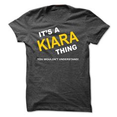 #Hoodie... Nice T-shirts (Best TShirts) Its A Kiara Thing . WeedTshirts  Design Description: If Youre A Kiara, You Understand ... Everyone else has no idea ;-) These make great gifts for other family members  If you don't completely love this design, you'll SEARCH your favor...