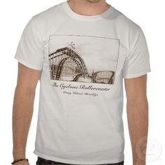 CYCLONE ROLLERCOASTER ADULT T-SHIRT, by The Flying Pig Gallery on Zazzle (lizadeyphoto) - A view of the Cyclone Rollercoaster (Coney Island, NY) ** A DREAMLAND GIFTS APPAREL Item. **
