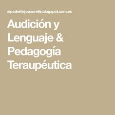 Audición y Lenguaje & Pedagogía Teraupéutica