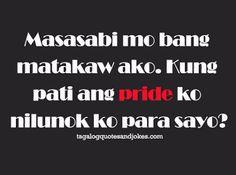 Tagalog Jokes - Best Funny Tagalog Jokes The best funny tagalog jokes, pinoy jokes, juan jokes tagalog, joke time pinoy, joke quotes tagalog Funny Hugot Lines, Hugot Lines Tagalog Funny, Hugot Quotes Tagalog, Tagalog Quotes Funny, Pinoy Quotes, Funny Quotes About Life, Jokes Quotes, Quote Life, Memes