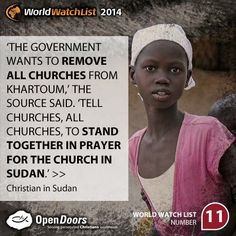 Sudan is on the Open Doors 2014 World Watch List, that ranks the top 50 countries in which Christians are being persecuted for their faith. Persecuted Church, Pray For Peace, World Watch, We Are The World, Persecution, Praise God, Prayer Request, Oppression, Christianity