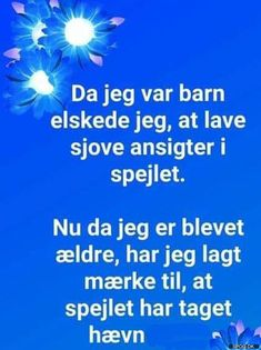 Da jeg var | SPOG.DK - Spøg Best Quotes, Funny Quotes, Sarcasm Humor, Funny Signs, Wise Words, Feel Good, Real Life, Qoutes, Poems