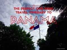 The Perfect One-Week Travel Itinerary to Panama » Brittany from Boston