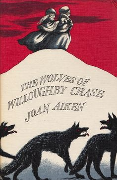 The Wolves of Willoughby Chase by Joan Aiken, cover art by Edward Gorey (1963)