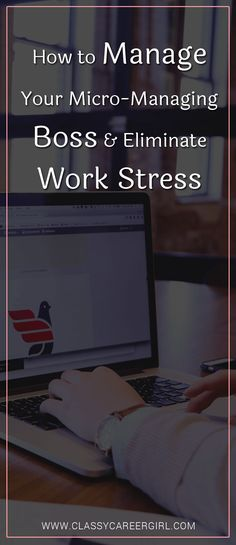 Wondering how to eliminate work stress & handle your micro-managing boss? Here are practical steps to take when you feel overwhelmed by your boss.