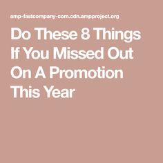 Do These 8 Things If You Missed Out On A Promotion This Year