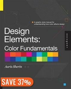 Design Elements, Color Fundamentals: A Graphic Style Manual for Understanding How Color Affects Design Book by Aaris Sherin | Trade Paperback | chapters.indigo.ca