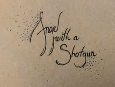 Tattoo idea song title Angel with a Shotgun by The Cab
